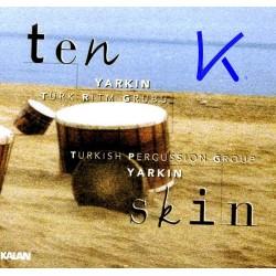 Ten / Skin (percussion) - Yarkın Türk Ritm Grubu