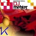 Ottoman Soul - DJ Mehter