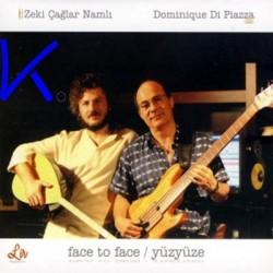 Face to Face / Yüzyüze - Zeki Çağlar Namlı, Dominique Di Piazza - CD