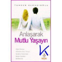 Anlaşarak Mutlu Yaşayın - Tuncer Elmacıoğlu