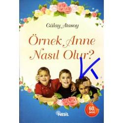 Örnek Anne Nasıl Olur - Gülay Atasoy