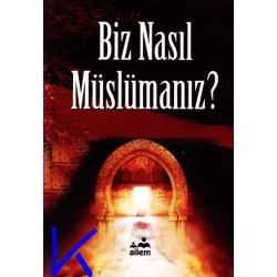 Biz Nasıl Müslümanız? - Hamdi Gülal - cep boy - ailem