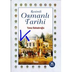 Resimli Osmanlı Tarihi - Yavuz Bahadıroğlu - ciltli