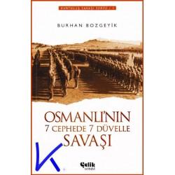 Osmanlı'nın 7 Cephede 7 Düvelle Savaşı - Kurtuluş Savaşı - Burhan Bozgeyik