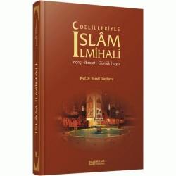 Delilleriyle Islam Ilmihali - Inanç, Ibadet, Günlük Hayat - Hamdi Döndüren, pr dr