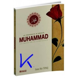 Muhammad, le Prophète d'Amour, les brises de sa compassion - Osman Nuri Topbaş
