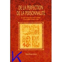 De La Perfection De La Personnalité - guide complet des bonnes manières et des qualités morales en Islam - Musa Kazım Gülçür