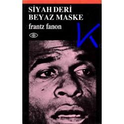Siyah Deri Beyaz Maske - Frantz Fanon