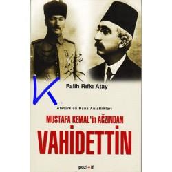 Vahidettin, Mustafa Kemal'in Ağzından - Falih Rıfkı Atay