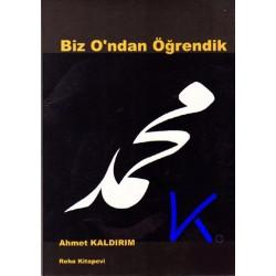 Biz O'ndan Öğrendik - Ahmet Kaldırım