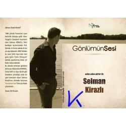 Gönlümün Sesi - adım adım şiirler ile - Selman Kirazlı