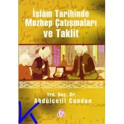 Mezhep Çatışmaları ve Taklit, Islam Tarihinde - Abdülcelil Candan, yr dç dr