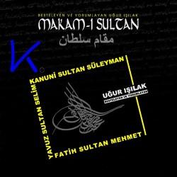 Makam-ı Sultan - Uğur Işılak - CD