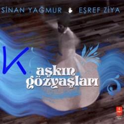 Aşkın Gözyaşları - Sinan Yağmur, Eşref Ziya - CD