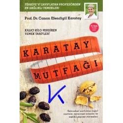Karatay Mutfağı - Kalıcı Kilo Verdiren Yemek Tarifleri - Canan Efendigil Karatay, pr dr