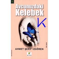 Avucunuzdaki Kelebek - Ahmet Şerif Izgören