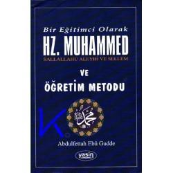 Bir eğitimci olarak Hz Muhammed sav ve Öğretim Metodu - Abdulfettah Ebu Gudde