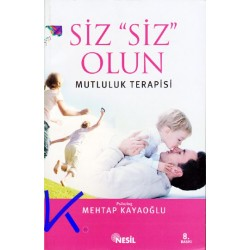 """Siz """"Siz"""" Olun - Mutluluk Terapisi - Psikolog Mehtap Kayaoğlu"""