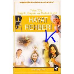 Hayat Rehberi, 7den 70e sağlık başarı mutluluk için - Rabi Baştürk
