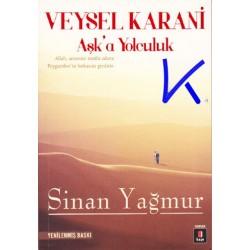 Aşk'a Yolculuk, Veysel Karani - Sinan Yağmur