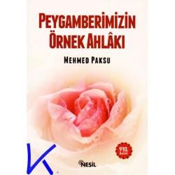 Peygamberimizin Örnek Ahlakı - Mehmet Paksu