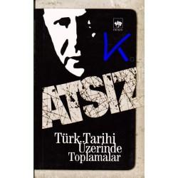 Türk Tarihi Üzerinde Toplamalar - Hüseyin Nihal Atsız