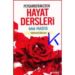 Peygamberimizden Hayat Dersleri - 666 Hadis - Mehmet Dikmen