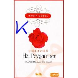 Sevgililer Sevgilisi Hz Peygamber (sav) - Ragıp Güzel
