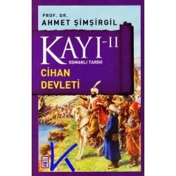 Kayı 2 - Cihan Devleti - Osmanlı Tarihi - Ahmet Şimşirgil, pr dr