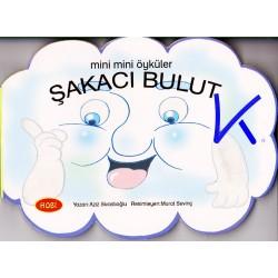 Şakacı Bulut - Mini Mini Öyküler - Sert karton sayfa kitap
