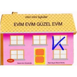 Evim Evim Güzel Evim - Mini Mini Öyküler - Sert karton sayfa kitap
