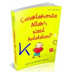 Çocuklarımıza Allah'ı Nasıl Anlatalım? - Mehmet Emin Ay, pr dr