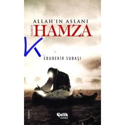 Hz Hamza - Allah'ın Aslanı - Ebubekir Subaşı
