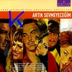 Artık Sevmeyeceğim - Yeşilçam Şarkıları 2 - Türk Filmlerinin Unutulmaz Müzikleri - CD
