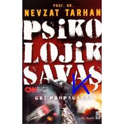 Psikolojik Savaş - Gri Propaganda - Nevzat Tarhan, pr dr