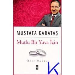 Mutlu Bir Yuva Için Dört Mektup - Mustafa Karataş, dç dr