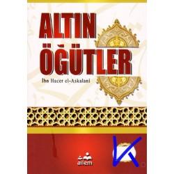 Altın Öğütler - Ibn Hacer el Askalani