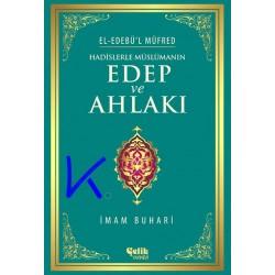 Hadislerle Müslümanın Edep ve Ahlakı - Edebül Müfred - Imam Buhari