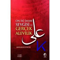 On iki Imam Sevgisi ve Gerçek Alevilik - Burhan Bozgeyik