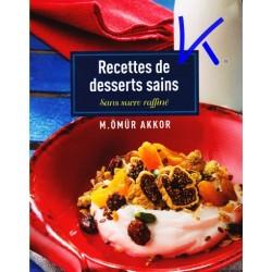 Recettes de Desserts Sains - sans sucre raffiné - M. Ömür Akkor