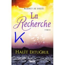La Recherche - Mehmet de Düzce - Halit Ertuğrul
