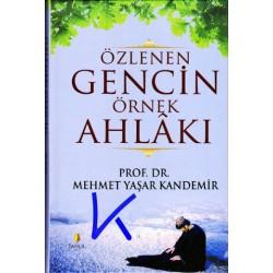 Özlenen Gencin Örnek Ahlakı - Mehmet Yaşar Kandemir, pr dr