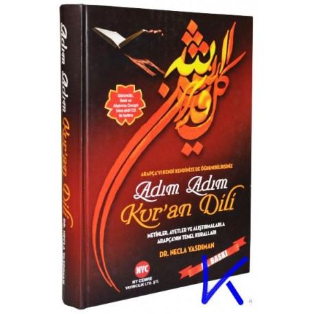 Adım Adım Kur'an Dili - Metinler, Ayetler ve Alıştırmalarla Arapça'nın Temel Kuralları - Necla Yasdıman, dr