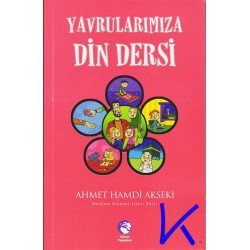 Yavrularımıza Din Dersi - Ahmet Hamdi Akseki