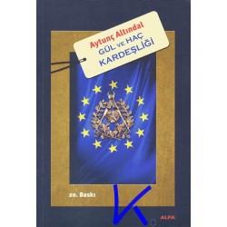 Gül ve Haç Kardeşliği - Avrupa Birliği'nin Gizli Masonik Kimliği - Aytunç Altındal