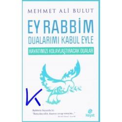Ey Rabbim Dualarımı Kabul Eyle - Hayatımızı Kolaylaştıracak Dualar - Mehmet Ali Bulut