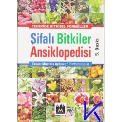 Şifalı Bitkiler Ansiklopedisi - Tedavide Bitkisel Formüller - Eczacı Mustafa Aydıner