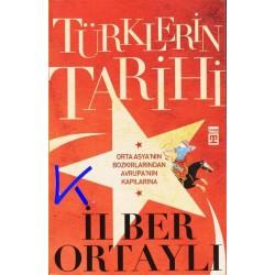Türklerin Tarihi - Ilber Ortaylı