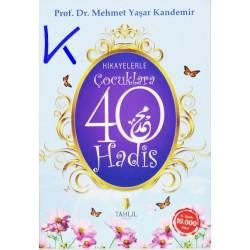 Hikayelerle Çocuklara 40 Hadis - pr dr Mehmet Yaşar Kandemir