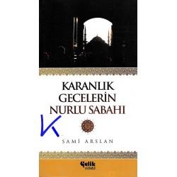 Karanlık Gecelerin Nurlu Sabahı - Sami Arslan